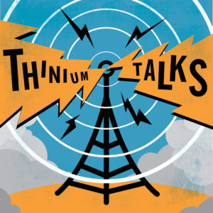 Thinium Talks